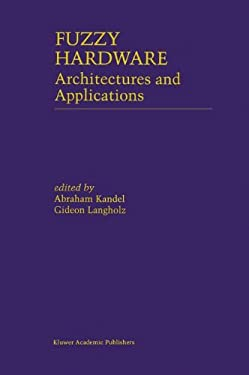 Fuzzy Hardware: Architectures and Applications 9780792380290