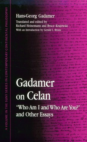 Gadamer on Celan: Who Am I and Who Are You? and Other Essays 9780791432303