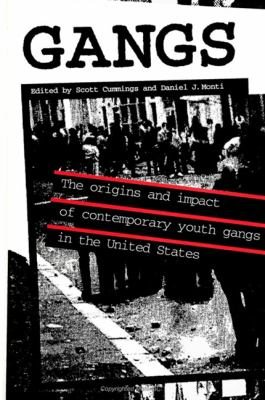 Gangs: The Origins and Impact of Contemporary Youth Gangs in the United States 9780791413265