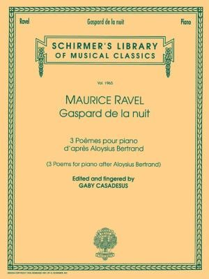Maurice Ravel: Gaspartd de la Nuit: 3 Poemes Pour Piano D'Apres Aloysius Bertrand 9780793596676