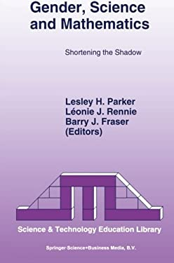 Gender, Science and Mathematics: Shortening the Shadow 9780792335825