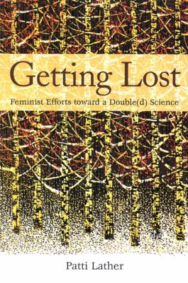 Getting Lost: Feminist Efforts Toward a Double(d) Science 9780791470572