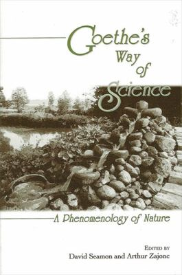 Goethe's Way of Science: A Phenomenology of Nature 9780791436820
