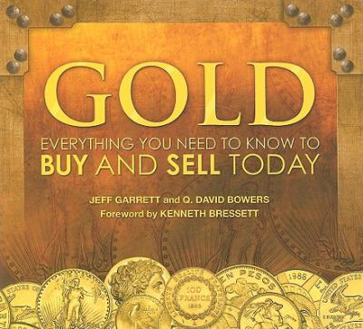 Gold: Everything You Need to Know to Buy and Sell Today 9780794832063