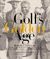 Golf's Golden Age: Bobby Jones and the Legendary Players of the 20's and 30's sale 2015