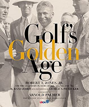 Golf's Golden Age: Bobby Jones and the Legendary Players of the 20's and 30's 9780792238720
