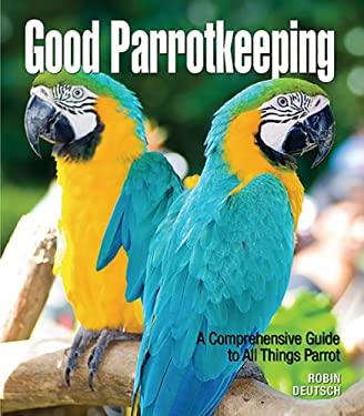 Good Parrotkeeping 9780793806669