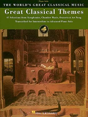 Great Classical Themes: 67 Selections from Symphonies, Chamber Music, Oratorio & Art Song 9780793582532