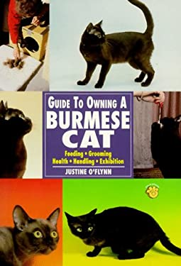 Guide to Owning a Burmese Cat: Feeding, Grooming, Health, Handling, Exhibition 9780793821693