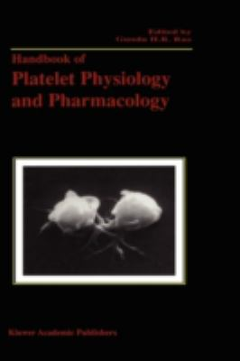 Handbook of Platelet Physiology and Pharmacology by Gundu H. Roa ...