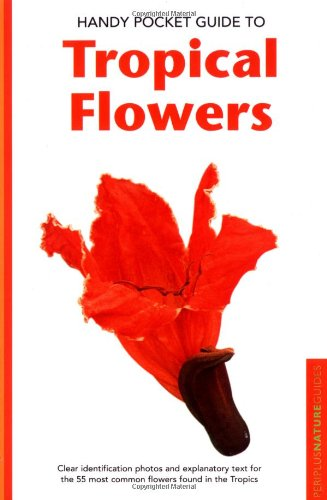 Handy Pocket Guide to Tropical Flowers 9780794601874