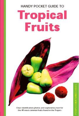 Handy Pocket Guide to Tropical Fruits 9780794601881