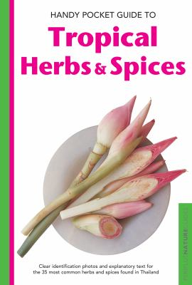 Handy Pocket Guide to Tropical Herbs & Spices 9780794606558