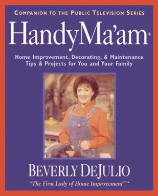 HandyMa'am: Home Improvement, Decorating & Maintenance Tips & Projects for Your Family 9780793133413