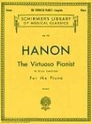 Hanon - Virtuoso Pianist in 60 Exercises - Complete: Schirmer's Library of Musical Classics 9780793525447