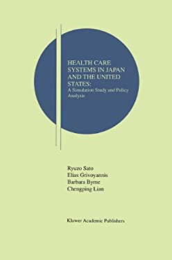 Health Care Systems in Japan and the United States: A Simulation Study and Policy Analysis 9780792399483