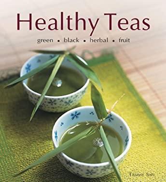 Healthy Teas: Green, Black, Herbal, Fruit 9780794650049