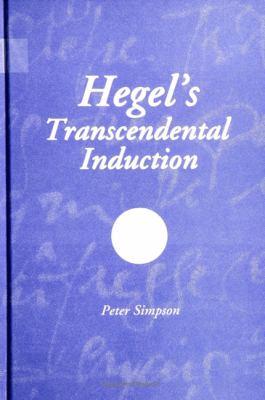 Hegel's Transcendental Induction 9780791432761
