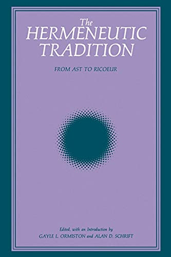 Hermeneutic Tradition: From Ast to Ricoeur 9780791401378