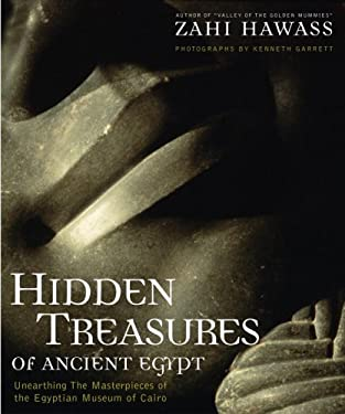 Hidden Treasures of Ancient Egypt: Unearthing the Masterpieces of the Egyptian History 9780792263197