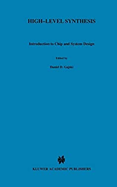 High-Level Synthesis: Introduction to Chip and System Design 9780792391944