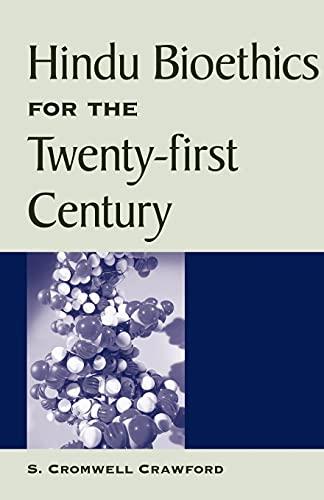 Hindu Bioethics for the Twenty-First Century 9780791457801