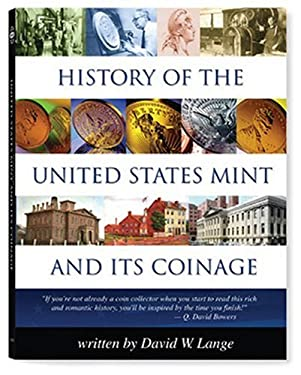 History of the U.S. Mint and Its Coinage 9780794819729