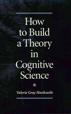 How to Build Theory in Cognit Scie 9780791428863