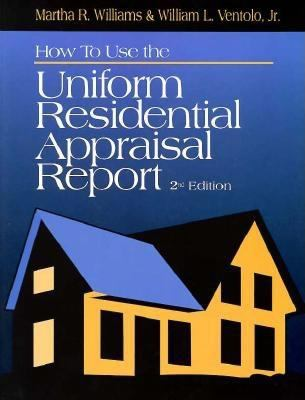 How to Use the Uniform Residential Appraisal Report 9780793108077
