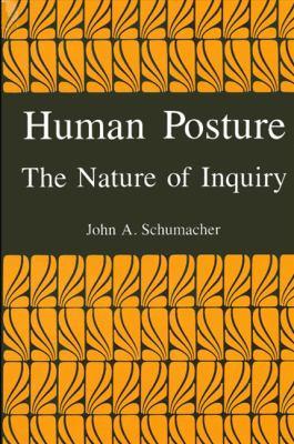 Human Posture: The Nature of Inquiry 9780791401217