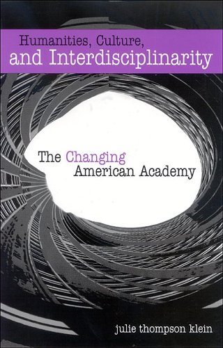 Humanities, Culture, and Interdisciplinarity: The Changing American Academy 9780791465783