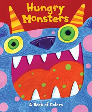 Hungry Monsters: A Pop-Up Book of Colors 9780794413057