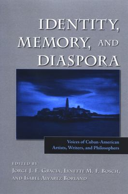 Identity, Memory, and Diaspora: Voices of Cuban-American Artists, Writers, and Philosophers 9780791473184