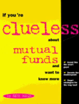 If You're Clueless about Mutual Funds 9780793125548