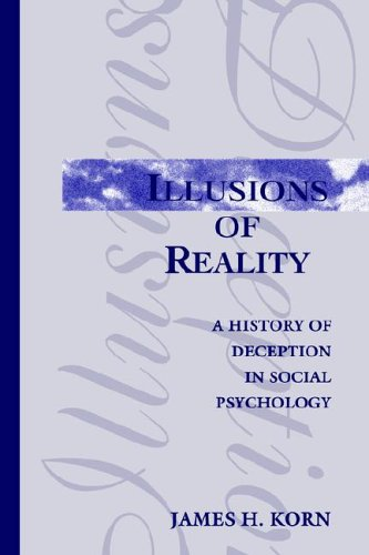 Illusions of Reality: A History of Deception in Social Psychology 9780791433089