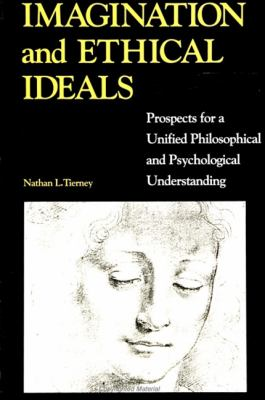 Imagination/Ethical Id: Prospects for a Unified Philosophical and Psychological Understanding 9780791420485