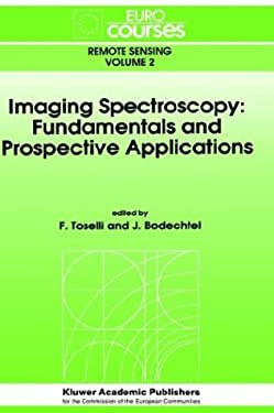 Imaging Spectroscopy: Fundamentals and Prospective Applications 9780792315353