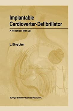 Implantable Cardioverter-Defibrillator: A Practical Manual 9780792367437