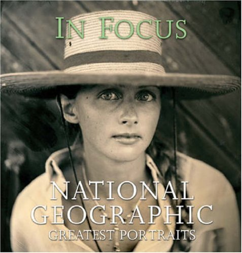 In Focus: National Geographic Greatest Portraits 9780792273639