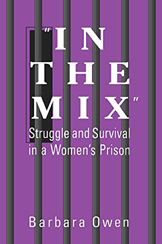 In the Mix: Struggle and Survival in a Women's Prison 9780791436080