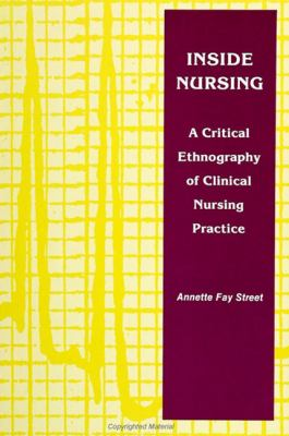 Inside Nursing: A Critical Ethnography of Clinical Nursing Practice 9780791408049