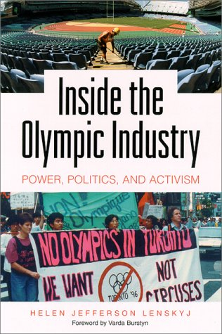 Inside the Olympic Industry: Power, Politics, and Activism 9780791447550