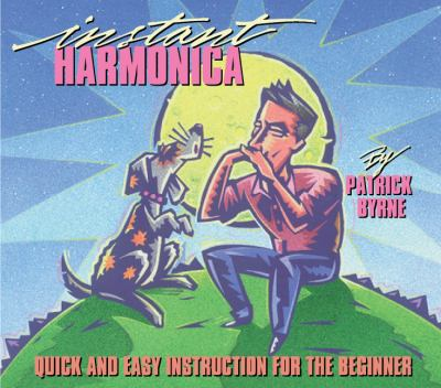 Instant Harmonica: Quick and Easy Instruction for the Beginner 9780793515592