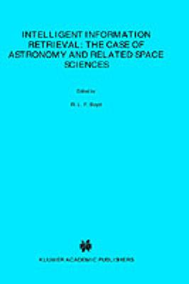 Intelligent Information Retrieval: The Case of Astronomy and Related Space Science 9780792322955