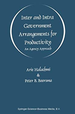 Inter and Intra Government Arrangements for Productivity: An Agency Approach 9780792380023