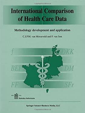 International Comparison of Health Care Data: Methodology Development and Application 9780792357155