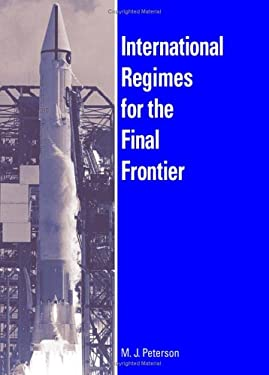 International Regimes for the Final Frontier 9780791465011