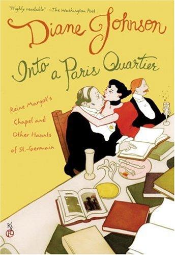 Into a Paris Quartier: Reine Margot's Chapel and Other Haunts of St.-Germain 9780792262084