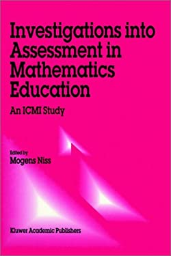 Investigations Into Assessment in Mathematics Education: An ICMI Study 9780792320951