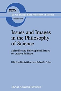 Issues and Images in the Philosophy of Science: Scientific and Philosophical Essays for Azarya Polikarov 9780792344445